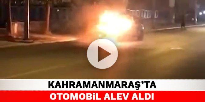 Kahramanmaraş'ta otomobil alev aldı