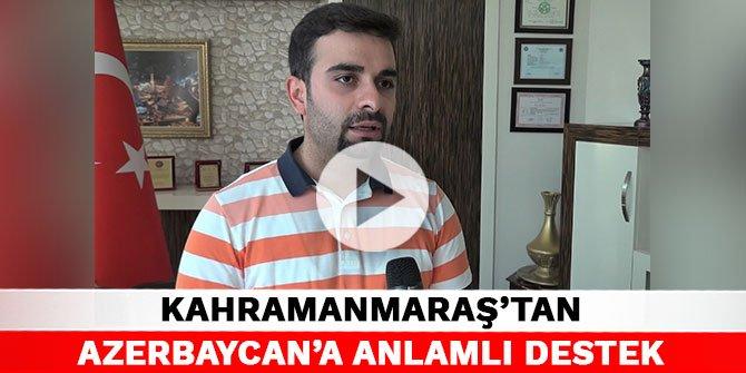 Kahramanmaraş'tan Azerbaycan'a anlamlı destek