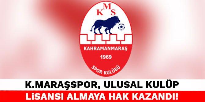 Kahramanmaraşspor, Ulusal Kulüp Lisansı almaya hak kazandı!