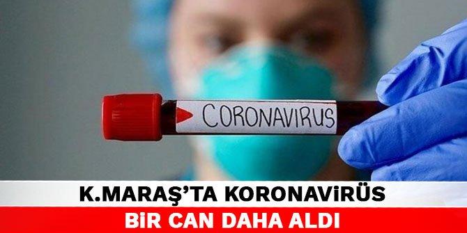 Kahramanmaraş'ta koronavirüs bir can daha aldı