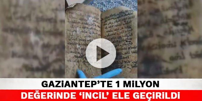 Gaziantep'te 1 Milyon değerinde İncil ele geçirildi