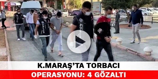 Kahramanmaraş'ta torbacı operasyonu: 4 gözaltı