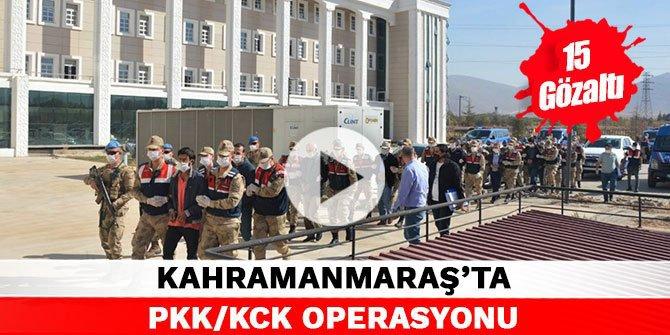 Kahramanmaraş'ta PKK/KCK operasyonu: 15 gözaltı