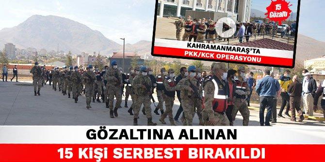 Kahramanmaraş'ta PKK/KCK'dan gözaltına alınan 15 kişi serbest bırakıldı