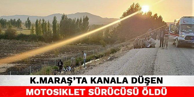 Kahramanmaraş'ta kanala düşen motosiklet sürücüsü öldü