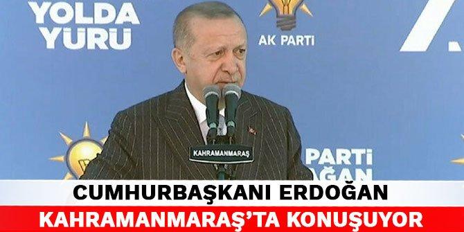 Cumhurbaşkanı Erdoğan Kahramanmaraş'ta konuşuyor