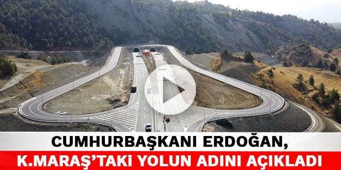 Cumhurbaşkanı Erdoğan, Kahramanmaraş'taki yolun adını açıkladı