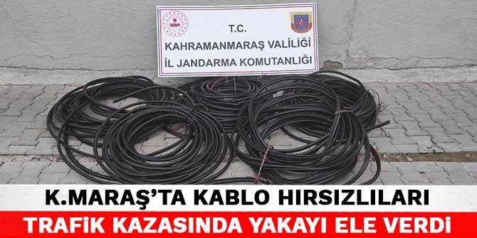 Kahramanmaraş'ta kablo hırsızlıları trafik kazasında yakayı ele verdi