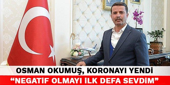 """Osman Okumuş, Koronayı yendi: """"Negatif olmayı ilk defa sevdim"""""""