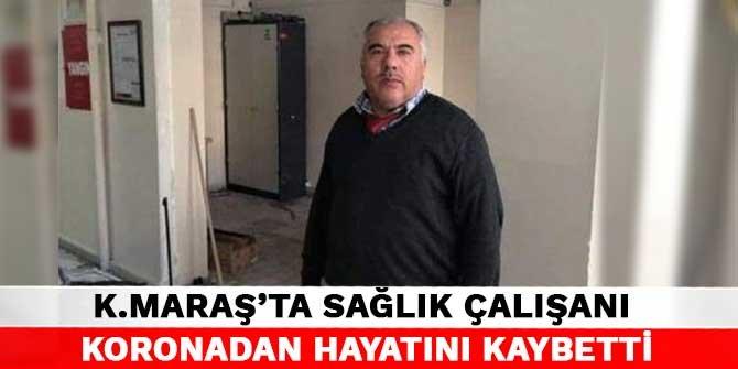 Kahramanmaraş'ta sağlık çalışanı koronadan hayatını kaybetti