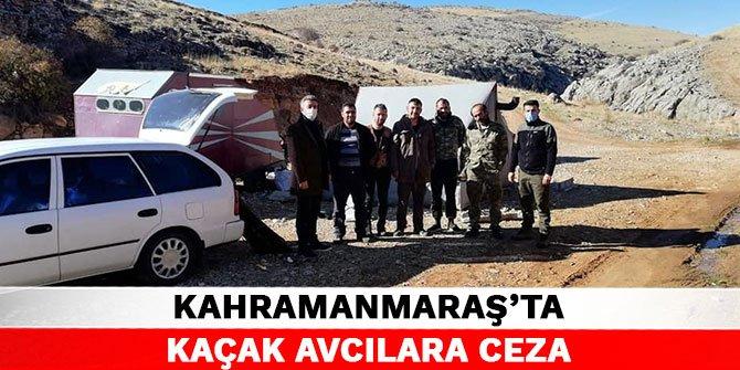 Kahramanmaraş'ta kaçak avcılara ceza