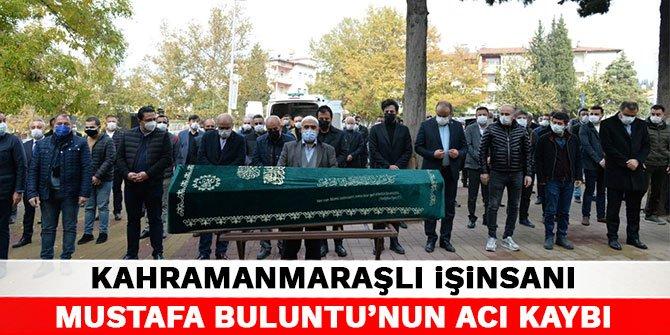 Kahramanmaraşlı işinsanı Mustafa Buluntu'nun acı kaybı