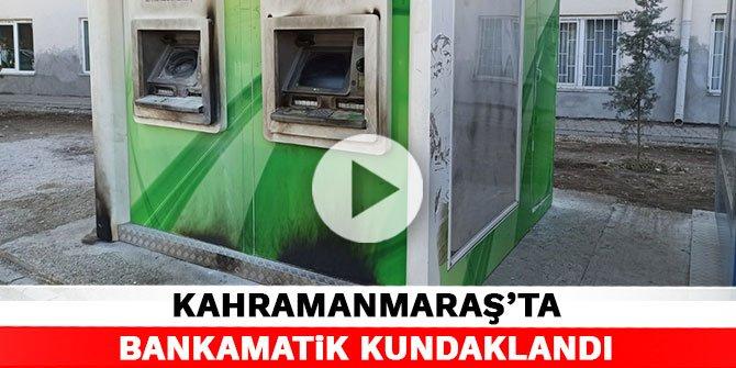 Kahramanmaraş'ta bankamatik kundaklandı