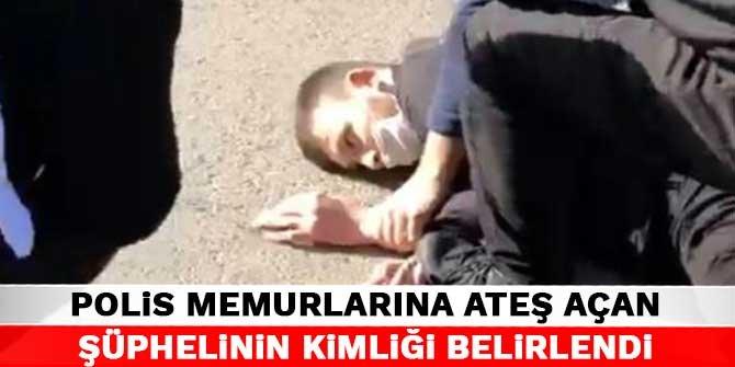 Kahramanmaraş'ta polis memurlarına ateş açan şüphelinin kimliği belirlendi