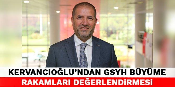 Kervancıoğlu'ndan GSYH Büyüme Rakamları Değerlendirmesi