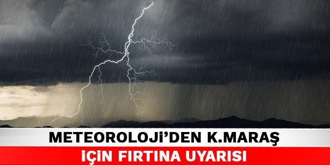 Meteorolojiden Kahramanmaraş için fırtına uyarısı