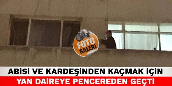 Kahramanmaraş'ta abisi ve kardeşinden kaçmak için yan daireye pencereden geçti