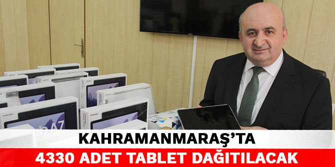 Kahramanmaraş'ta 4330 adet tablet dağıtılacak