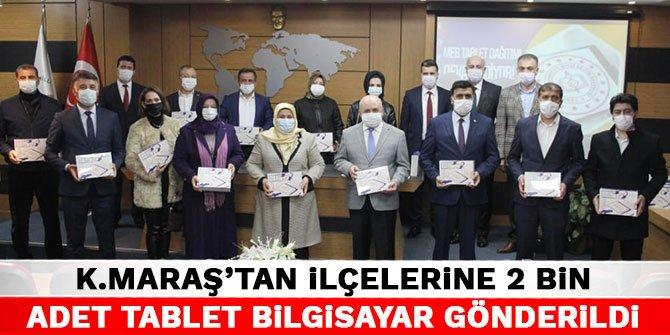 Kahramanmaraş'tan ilçelerine 2 bin adet tablet bilgisayar gönderildi