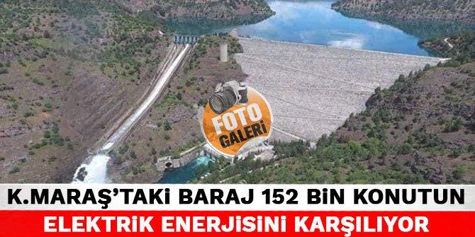 Kahramanmaraş'taki baraj 152 bin konutun elektrik enerjisini karşılıyor