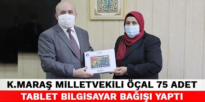 Kahramanmaraş Milletvekili Öçal, 75 adet tablet bilgisayar bağışı yaptı