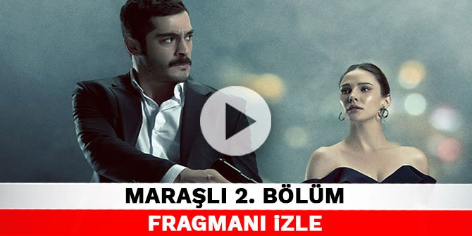 Maraşlı 2. bölüm fragmanı izle