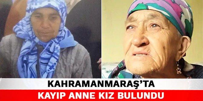Kahramanmaraş'ta kayıp anne kız bulundu