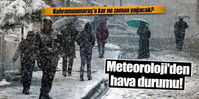 Kahramanmaraş'a kar ne zaman yağacak?