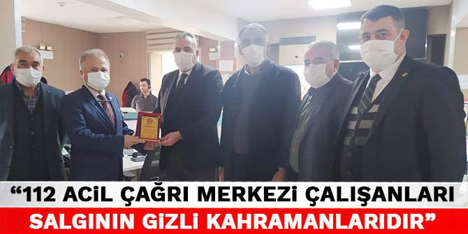 Gürbak: 112 Acil Çağrı Merkezi çalışanları salgının gizli kahramanlarıdır