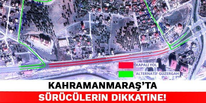 Kahramanmaraş'ta sürücülerin dikkatine