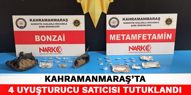 Kahramanmaraş'ta 4 uyuşturucu satıcısı tutuklandı