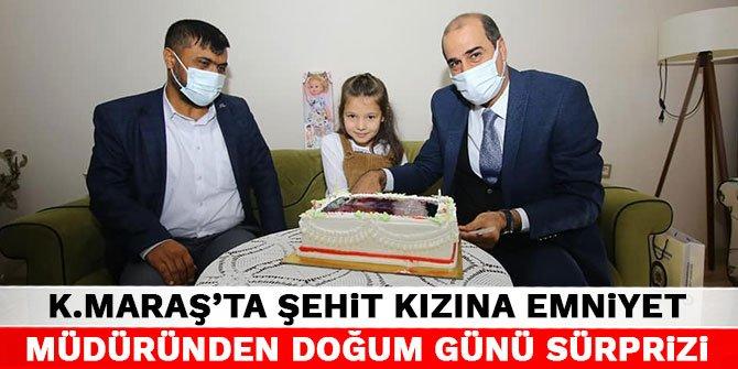 Kahramanmaraş'ta şehit kızına emniyet müdüründen doğum günü sürprizi