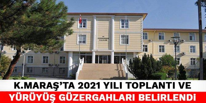 Kahramanmaraş'ta 2021 yılı toplantı ve yürüyüş güzergahları belirlendi