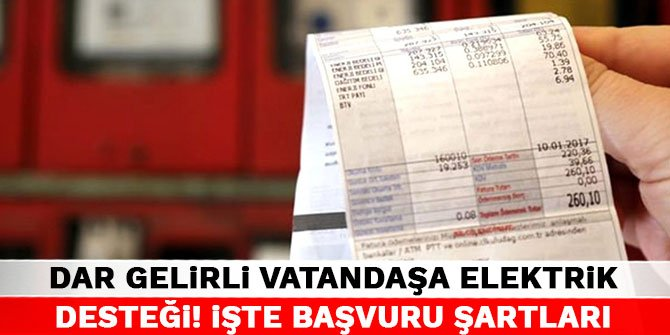 Dar gelirli vatandaşa elektrik desteği! İşte başvuru şartları