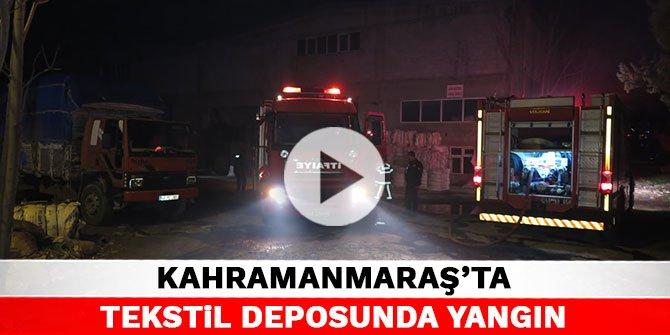 Kahramanmaraş'ta tekstil deposunda yangın