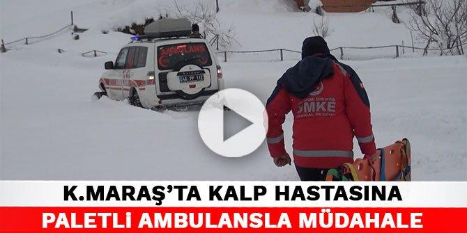 Kahramanmaraş'ta kalp hastasına paletli ambulansla müdahale