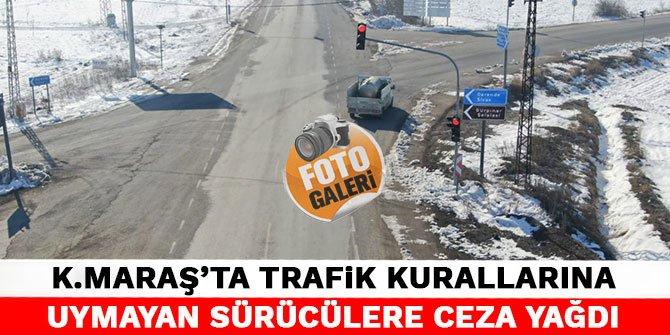 Kahramanmaraş'ta trafik kurallarına uymayan sürücülere ceza yağdı