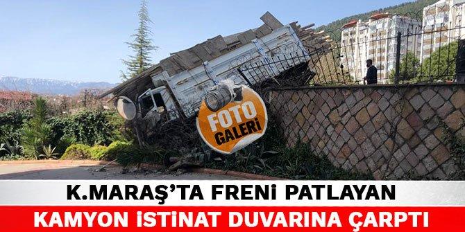 Kahramanmaraş'ta freni patlayan kamyon istinat duvarına çarptı
