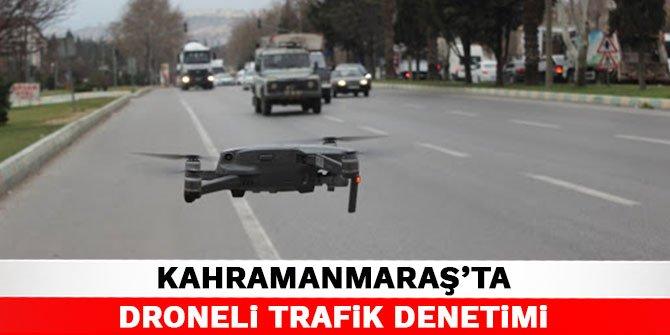Kahramanmaraş'ta droneli trafik denetimi
