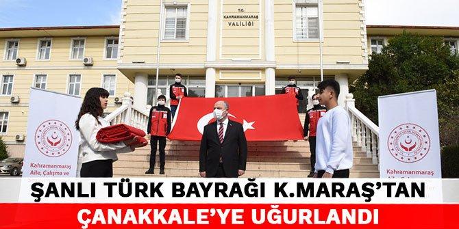 Şanlı Türk Bayrağı Kahramanmaraş'tan Çanakkale'ye uğurlandı