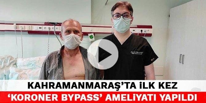 Kahramanmaraş'ta ilk kez 'Koroner Bypass' ameliyatı yapıldı