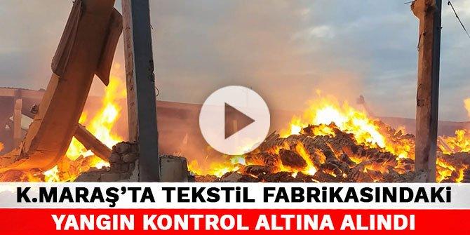Kahramanmaraş'ta tekstil fabrikasındaki yangın kontrol altına alındı