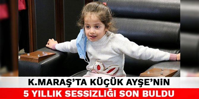 Kahramanmaraş'ta küçük Ayşe'nin 5 yıllık sessizliği son buldu