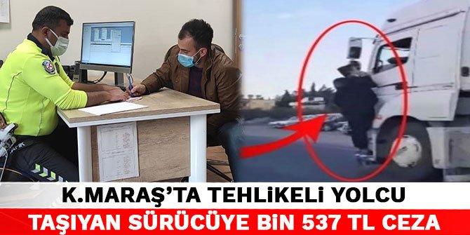 Kahramanmaraş'ta tehlikeli yolcu taşıyan sürücüye bin 537 TL ceza