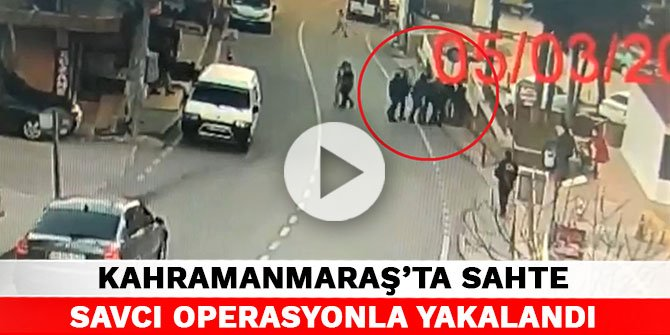 Kahramanmaraş'ta sahte savcı operasyonla yakalandı