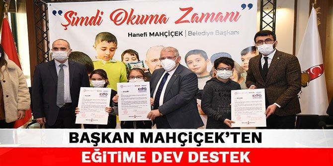Başkan Mahçiçek'ten eğitime dev destek