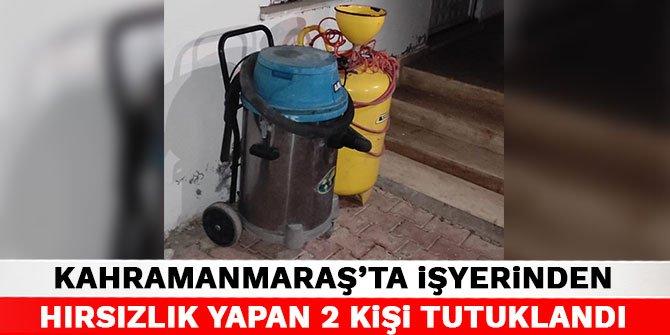 Kahramanmaraş'ta işyerinden hırsızlık yapan 2 kişi tutuklandı