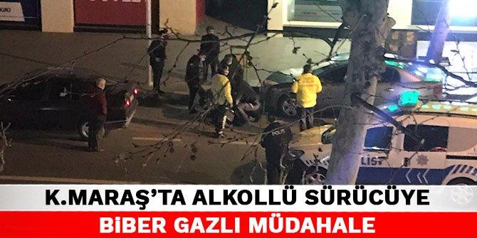 Kahramanmaraş'ta alkollü sürücüye biber gazlı müdahale