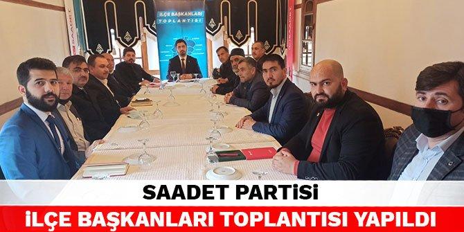 Kahramanmaraş'ta Saadet Partisi ilçe başkanları toplantısı yapıldı