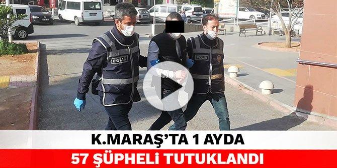 Kahramanmaraş'ta 1 ayda 57 şüpheli tutuklandı